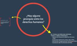 ¿Hay alguna jerarquía entre los derechos humanos?