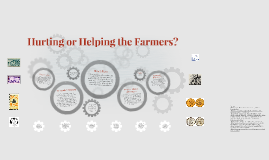 Hurting or Helping the Farmers?