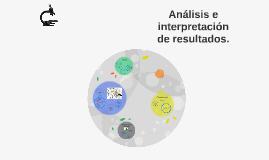 Copy of Análisis, interpretación de resultados.