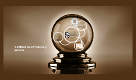 1. Calidad en el Producto y Servicio