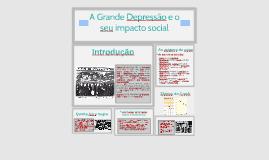 Copy of A Grande Depressão e o seu impacto social