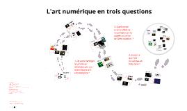 Copy of Copy of L'art numérique en trois questions