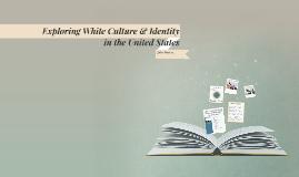 Copy of White Culture & Identity