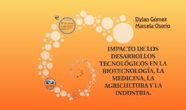 IMPACTO DE LOS DESARROLLOS TECNOLÓGICOS EN LA BIOTECNOLOGÍA,