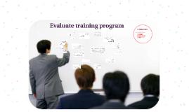 Evaluate training program