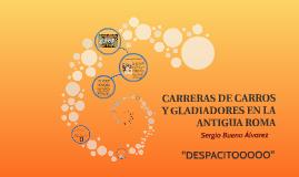 CARRERAS DE CARROS Y GLADIADORES EN LA ANTIGUA ROMA