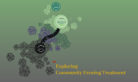 Community Evening Treatment