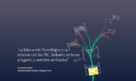 La Educación Tecnológica y las TIC