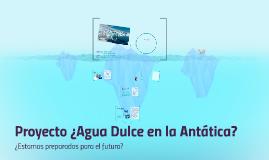 Copy of Agua Dulce en la Antártica