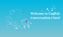 Welcome to English Conversation Class!