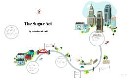 The Sugar and Molasses  Act;