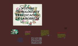 NUEVAS TECNOLOGÍAS Y HERRADICACIÓN DE LA POBREZA