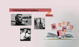 Why William Faulkner is a BIG DEAL