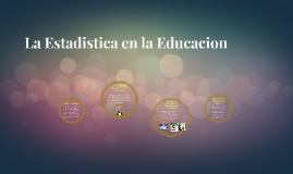 La Estadistica en la Educacion