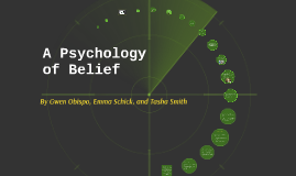 Copy of A Psychology of Belief