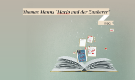 """Thomas Manns """"Mario und der Zauberer"""