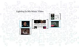 Lighting In My Music Video