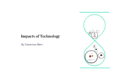 Impacts of Technolgy