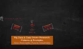 Big Data & Data Driven Research: Patterns & Examples