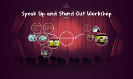 Speak Up and Stand Out Workshop