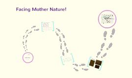 Facing Mother Nature