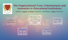 The Organizational Trust, Cohesiveness and Innovation in Edu