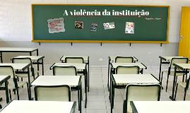Copy of A violência da instituição