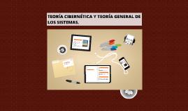 Copy of TEORÍA CIBERNÉTICA Y TEORÍA GENERAL DE LOS SISTEMAS.