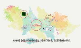 Copy of ADOBE DREAMWEAVER, CARACTERÍSTICAS, VENTAJAS, DESVENTAJAS.