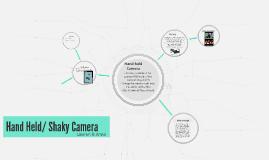 Hand Held/ Shaky Camera