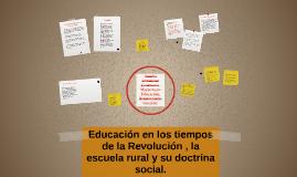 Copy of Educación en los tiempos de la Revolución , la escuela rural
