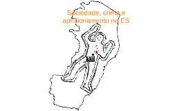 Sociedade, crime e aprisionamento no ES