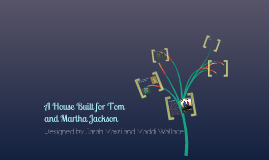A House Built for Tom and Martha Jackson