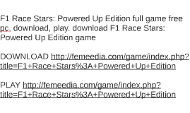 F1 Race Stars: Powered Up Edition full game free pc, downloa