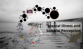 Mental Illness and Societal Perception