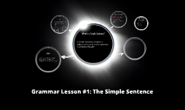 Grammar Lesson: The Simple Sentence (Tuesday September 10)