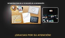 INFRAESTRUCTURA DE LA TECNOLOGÍA DE LA INFORMACIÓN