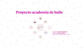 Copy of proyecto academia de baile