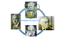 Copy of Pedagogos del Siglo XX