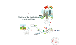 The Rise of the Middle Class in India and China: