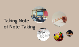 Copy of Taking Note of Note-Taking