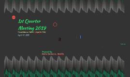 1st Quarter Meeting 2019
