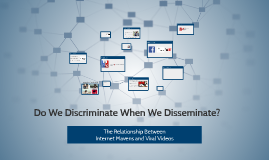 Do We Discriminate When We Disseminate?