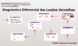Cópia de Diagnóstico Diferencial das Lesões Vermelhas