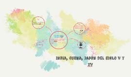 Copy of India, China, Japon del siglo v al xv