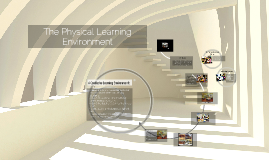 Copy of The Physical Learning Environment