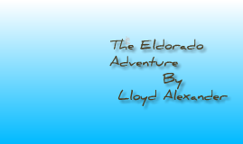 The Eldorado Adventure