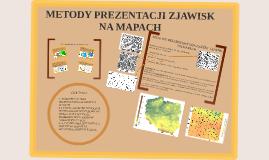 Copy of METODY PREZENTACJI ZJAWISK NA MAPACH