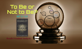 Copy of To Be or Not to Be?