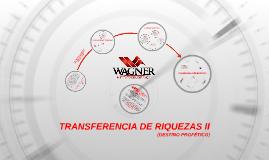 TRANSFERENCIA DE RIQUEZAS II (DESTINO PROFÉTICO)
